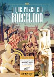 O segundo guia de destinos Turomaquia, mostra todas estas facetas de uma das 100 cidades mais visitadas do planeta. Tudo o que você precisa saber para curtir este enclave como um barcelonês.